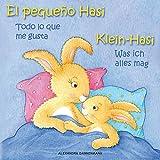 Klein Hasi - Was ich alles mag, El pequeño Hasi – Todo lo que me gusta - Bilderbuch Deutsch-Spanisch (zweisprachig/bilingual) ab 2 Jahren (Klein Hasi - ... (zweisprachig/bilingual)) (German Edition)