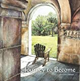 Journey to Become: Deep listening leads to a greater self-awareness, invitation to surrender and trust, and intimacy with God
