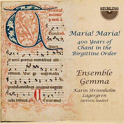 Maria Maria 400 Years of Chant in the Birgittine Order