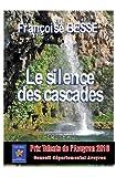 """Afficher """"Le Silence des cascades"""""""