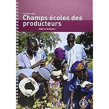Conduire des Champs Ecoles des Producteurs: Guide du Facilitateur