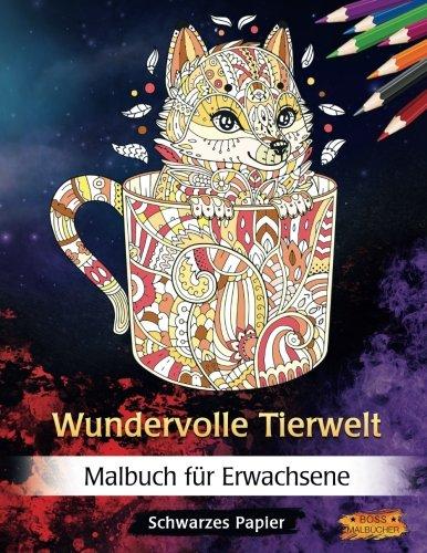 Preisvergleich Produktbild Wundervolle Tierwelt: Malbuch für Erwachsene | Schwarzes Papier