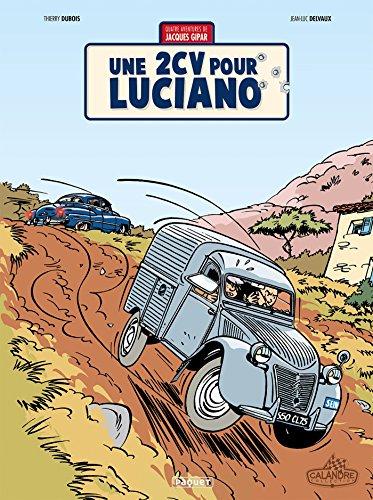 Une aventure de Jacques Gipar T3 : Une 2cv pour Luciano