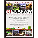 The Illustrated History of 151 Videogames