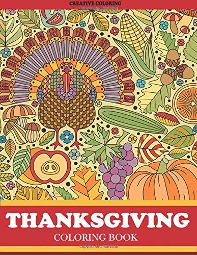 Thanksgiving Coloring Book: Thanksgiving Coloring Book for Adults Featuring Thanksgiving and Fall Designs to Color (Thanksgiving Coloring Books for Adults) por Creative Coloring