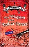 Ein Wispern unter Baker Street: Roman von Ben Aaronovitch