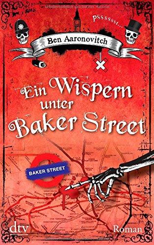 Buchseite und Rezensionen zu 'Ein Wispern unter Baker Street: Roman' von Ben Aaronovitch