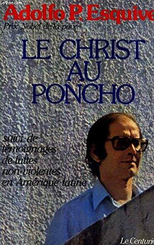 Le Christ au poncho : Suivi de témoigna...
