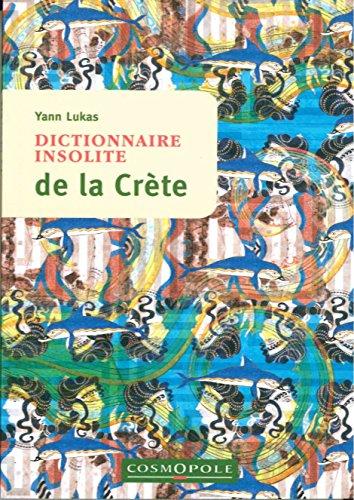 Dictionnaire insolite de la Crète par Yann Lukas
