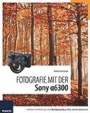 Fotografie mit der Sony Alpha 6300: Mit Highspeed zu perfekt
