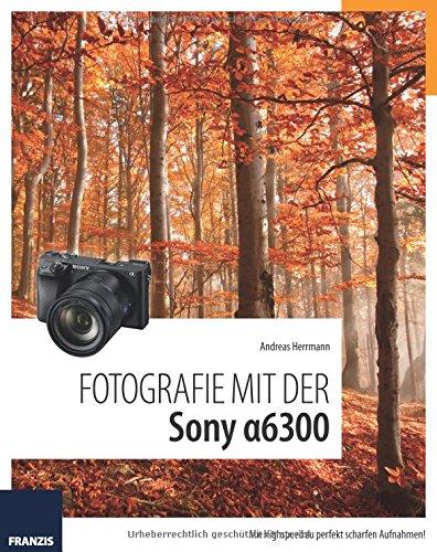 fotografie-mit-der-sony-alpha-6300-mit-highspeed-zu-perfekt-scharfen-aufnahmen