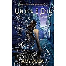 Until I Die: Number 2 in series (Die for Me)