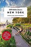 Bruckmann: 500 Hidden Secrets New York: Ein Reiseführer mit garantiert den besten Geheimtipps und Adressen. Neu 2018.