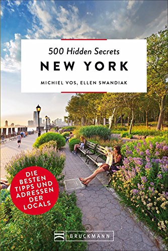 Bruckmann Reiseführer: 500 Hidden Secrets New York. Ein Stadtführer mit garantiert den besten Geheimtipps und Adressen.