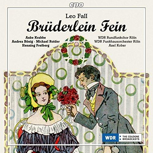 Leo Fall : Brüderlein fein, opérette. Krabbe, Bönig, Roider, Freiberg, Kober.