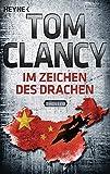 Im Zeichen des Drachen: Thriller (JACK RYAN, Band 11) - Tom Clancy