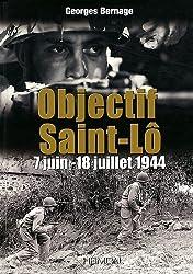 Objectif Saint-L?: 7 juin-18 juillet 1944 by Georges Bernage (2012-03-26)