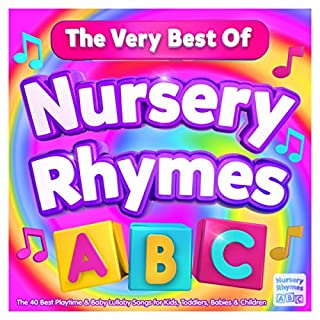 Nursery Rhymes ABC - The Very Best Of - The 40 Best Playtime & Baby Lullaby Songs for Kids, Toddlers, Babies & Children