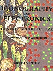 Iconography & Electronics Upon a Generic Architecture - A View from the Drafting Room (Paper)