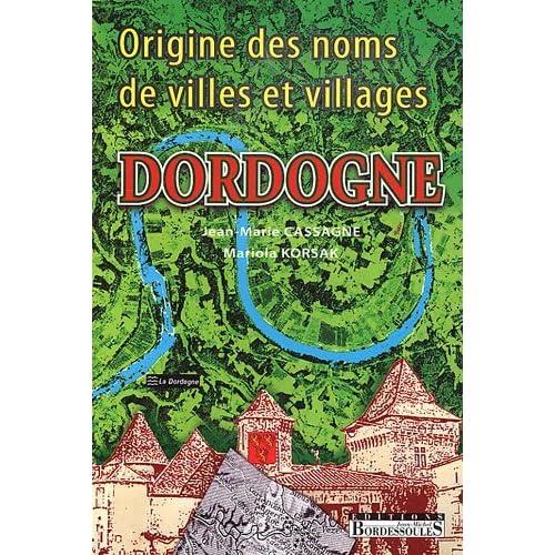 Origine des noms de villes et villages de la Dordogne