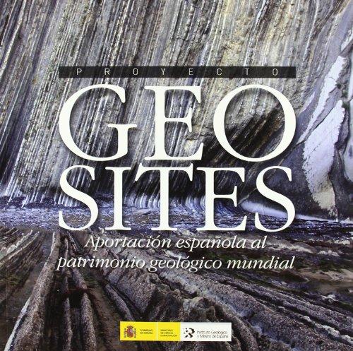 Proyecto Geosites. Aportaci�n espa�ola al patrimonio geol�gico mundial