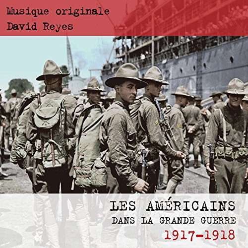 Les Américains dans la grande guerre 1917 - 1918 (Music from the Original TV Show)