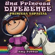 Una Princesa Diferente - Princesa Espacial (Spanish Edition) by Amy Potter (2013-09-22)