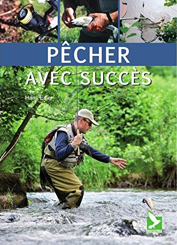 Pêcher avec succès