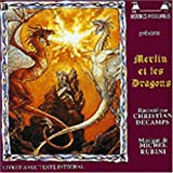 Merlin Et Les Dragons by Christian DECAMPS & Michel RUBINI (1992-01-01)