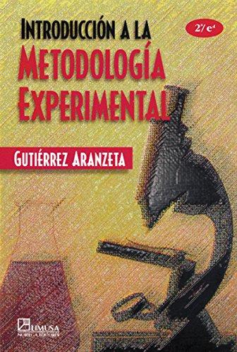 Introduccion a La Metodologia Experimental/ Introduction to Experimental Methodology por Carlos Gutierrez