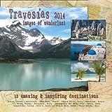 Travesias: Wanderlust 2014 World Travel Wall Calendar: Italy, Islands, Paradise & More