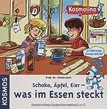 Kosmolino Experimentierbuch: Schoko, Äpfel, Eier - was im Essen steckt - Gisela Lück