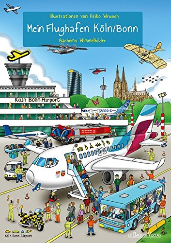 Mein Flughafen Köln/Bonn: Bachems Wimmelbilder