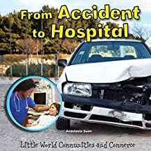 From Accident to Hospital (Little World Communities and Commerce) (English Edition)
