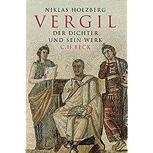 Vergil: Der Dichter und sein Werk