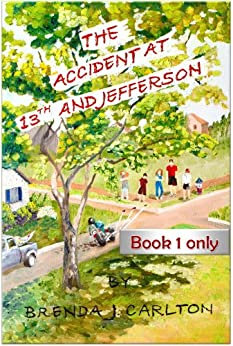 The Accident at 13th and Jefferson - Book 1 Only by [Carlton, Brenda J.]
