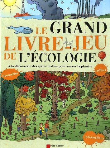 Le grand livre-jeu de l'écologie par Cécile Marais