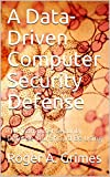 #9: A Data-Driven Computer Security Defense: THE Computer Security Defense You Should Be Using