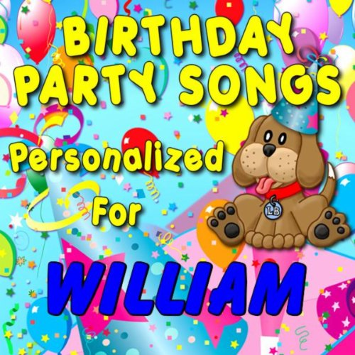 Birthday Party Songs - Personalized For William
