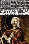 Georg Philipp Telemann und seine Zeit...