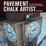 Pavement Chalk Artist 2018: The Three-Dimensional Drawings of Julian Beever
