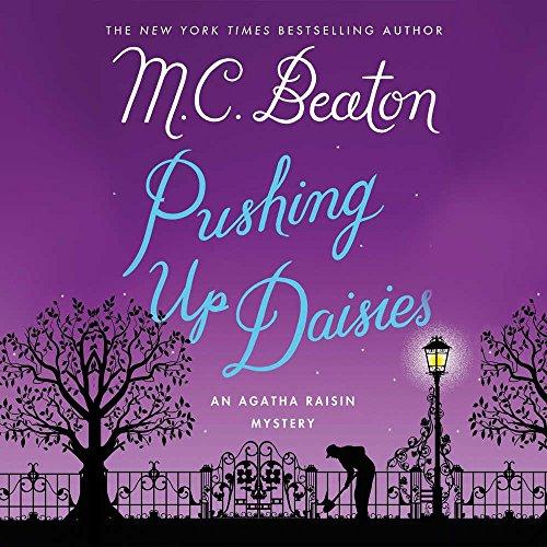 Pushing Up Daisies: Library Edition (Agatha Raisin Mysteries)