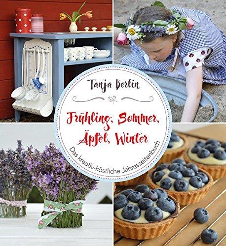 �pfel, Winter: Das kreativ-köstliche Jahreszeitenbuch (Apfel Für Kinder)