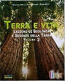 Terra e vita. Lezioni di biologia e scienze della terra. Per le Scuole superiori. Con espansione online: 2