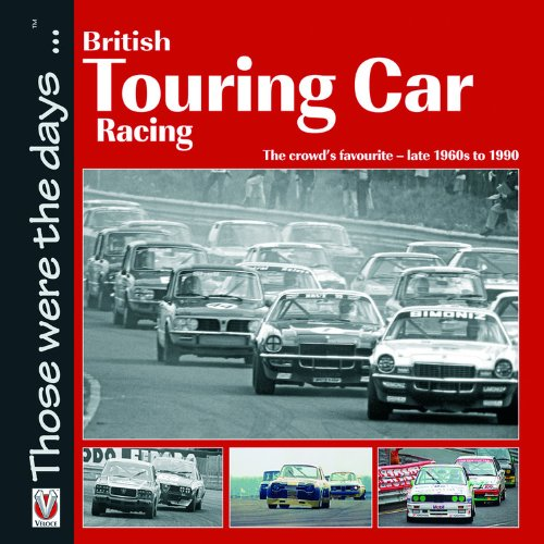 British Touring Car Racing: The Crowd's Favourite - Late 1960s to 1990 (Those Were the Days...)