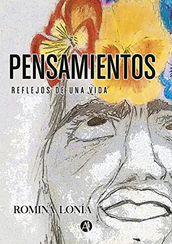 Pensamientos: reflejos de una vida por Romina Andrea Lonia