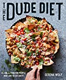 The Dude Diet: Clean(ish) Food for People Who Like to Eat Dirty (English Edition)