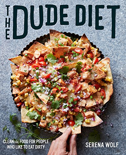 The Dude Diet: Clean(ish) Food for People Who Like to Eat Dirty (English Edition) -