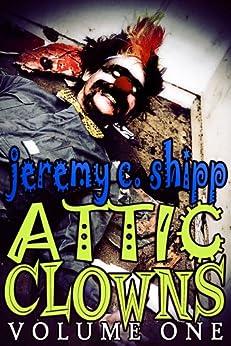 Attic Clowns: Volume One (English Edition) de [Shipp, Jeremy C.]
