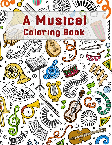 A Musical Coloring Book: Mosaic Music Featuring 40 Stress Relieving Designs of Musical Instruments (music coloring book)